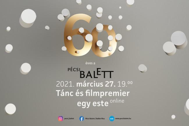 Pécsi Balett 60 - online jubileumi est